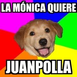 Advice Dog Meme Generator - meme advice dog la m 243 nica quiere juanpolla 25698926