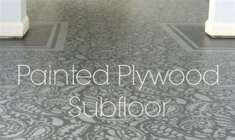 Amazing Painted Plywood Subfloor: A How To