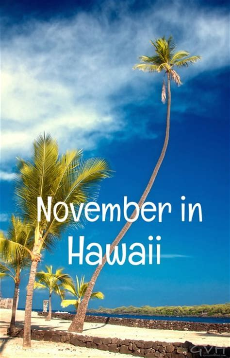 Is November a good month for a Hawaii vacation?   Go Visit