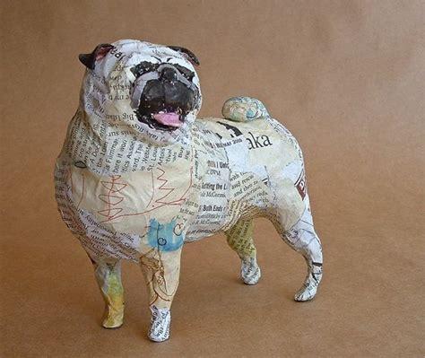 How To Make A Paper Mache Statue - pug whimsical paper mache sculpture custom pieces