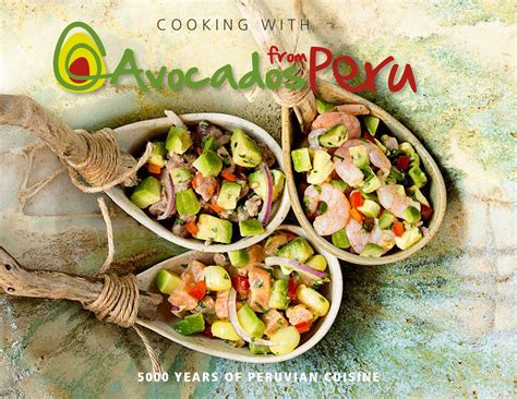 libro lima the cookbook cooking with avocados from peru 5 000 years of peruvian cuisine by avocados from peru issuu