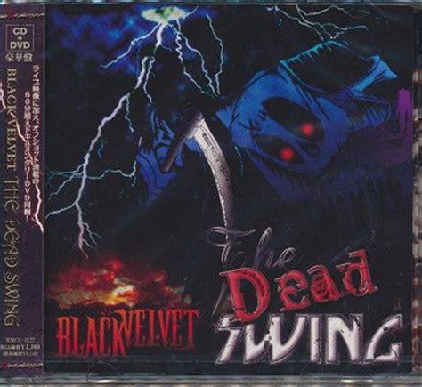 swinging the dead lyrics black velvet discography 3 albums 3 singles 6 lyrics 4