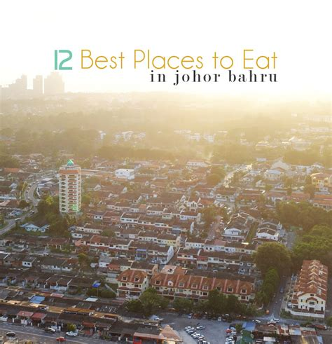 The Best Place To Eat In 2 Reasons by 12 Best Places To Eat In Johor Bahru Amie Hu Food And