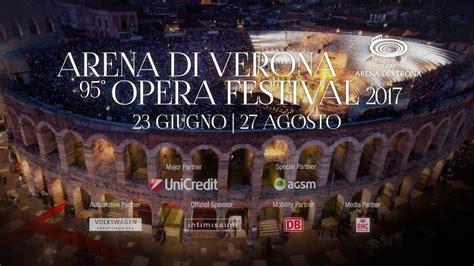 festival verona arena di verona opera festival 2017 inarena