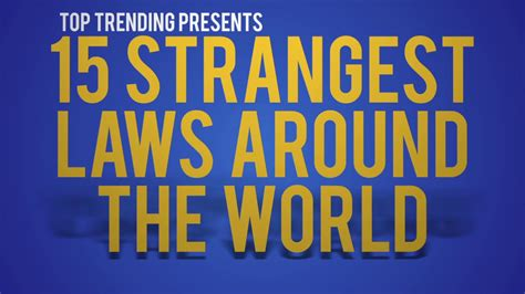 Strangest Laws In The World by 15 Strange Laws Around The World