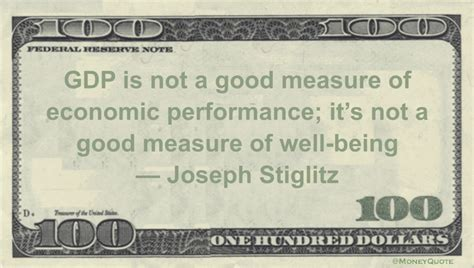 joseph stiglitz gdp not well being money quotes daily