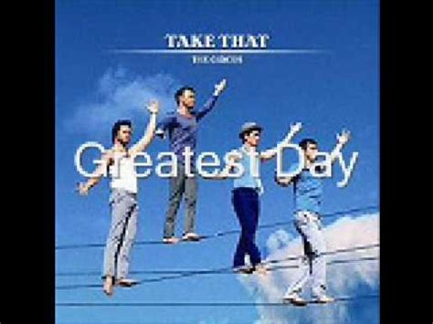where to take a on day take that greatest day