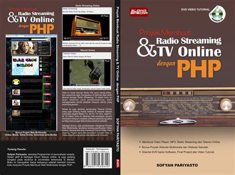 membuat web tv online proyek membuat radio streaming dan tv online dengan php