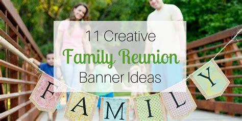 ideas for family 11 creative family reunion banner ideas