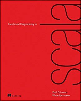 functional programming simplified scala edition books functional programming in scala 9781617290657 computer
