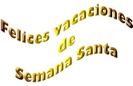 imagenes felices vacaciones de semana santa 161 felices vacaciones cuadernos de lengua castellana