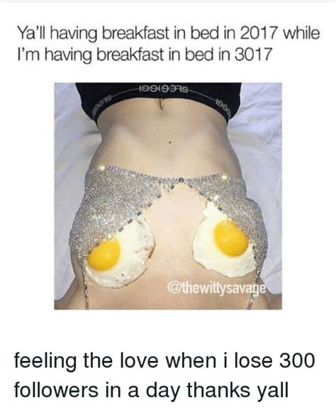 breakfast in bed meme 25 best memes about breakfast in bed breakfast in bed memes