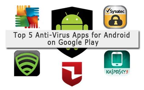 android anti virus top 5 antivirus apps for android on play