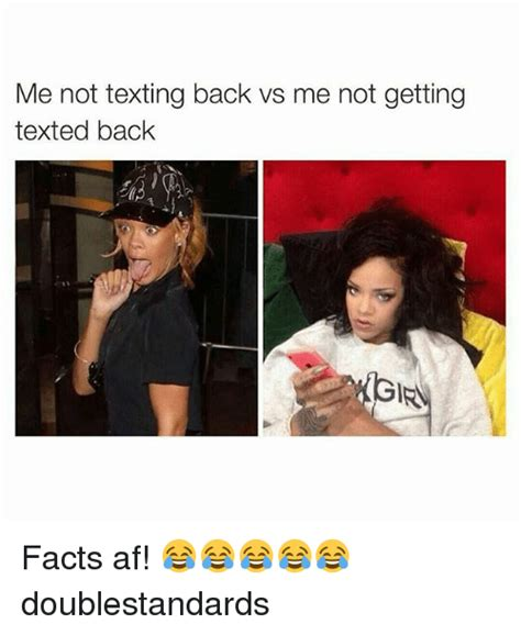 Not Texting Back Memes - me not texting back vs me not getting texted back ginn