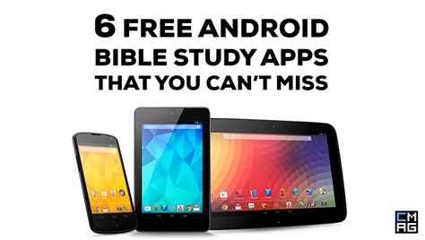 free bible apps for android phones 6 free android bible study apps churchmag
