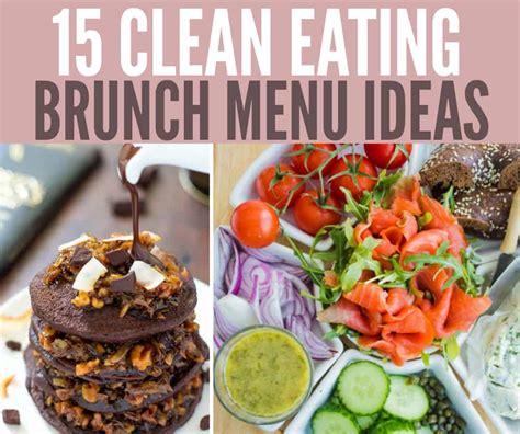 brunch menu ideas 15 best clean brunch menu ideas leelalicious