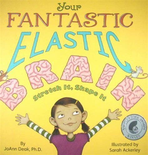 your fantastic elastic brain your fantastic elastic brain always learning