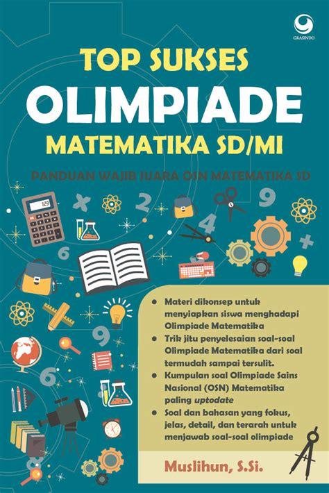 Sukses Olimpiade Ipa Sd Top Sukses Olimpiade Matematika Sd Mi Book By Muslihun Scoop