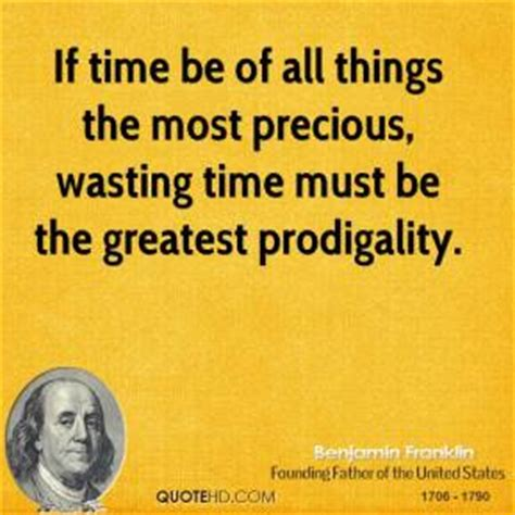 8 Things That Waste Your Precious Time by Benjamin Franklin Quotes Quotehd