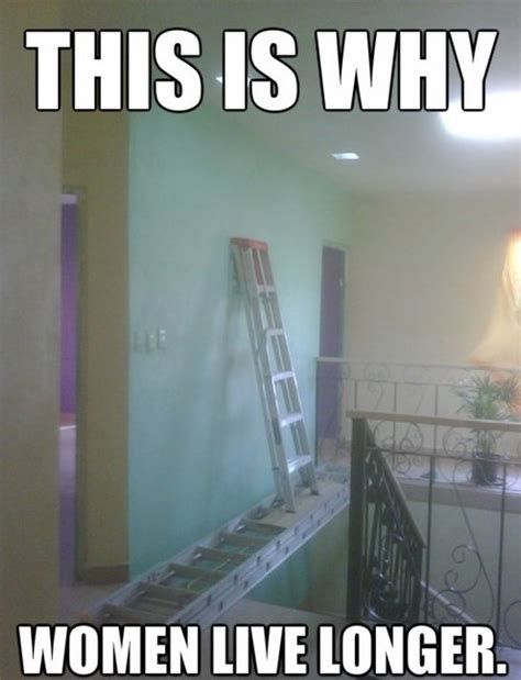 Ladder Meme - why women live longer jokes memes pictures