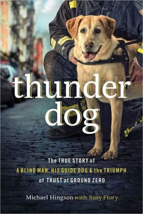 thunder books thunder the true story of a blind his guide