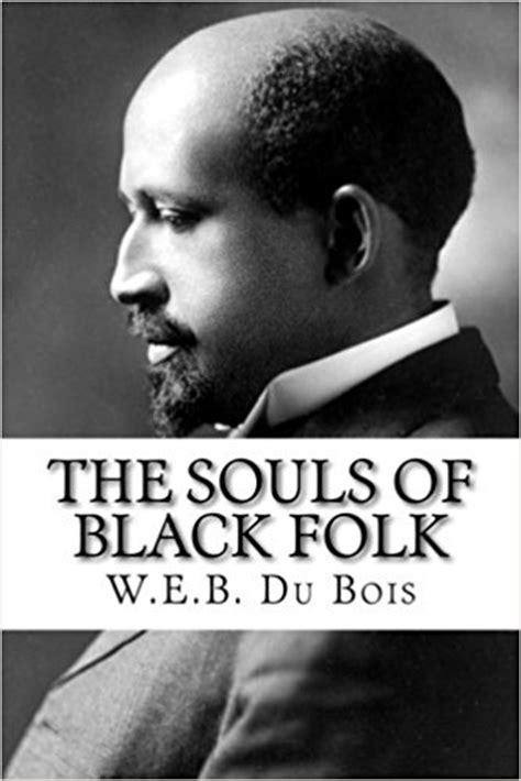the souls of black folk books e books the souls of black folk pdf shao yu wu