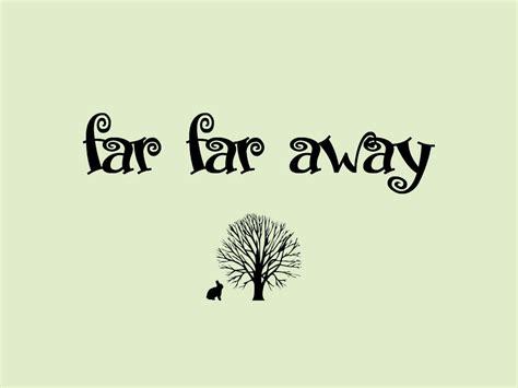 from far away far far away photography