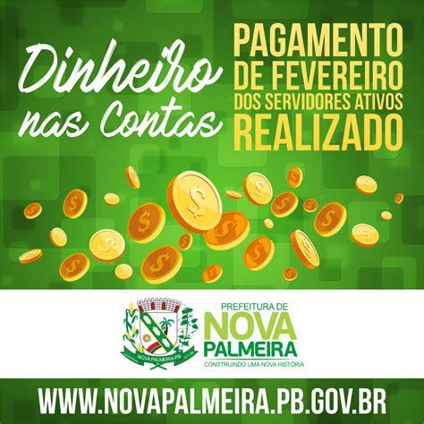 pagamento do servidor pblico estadual mes de fevereiro 2016 prefeitura de nova palmeira realiza pagamento dos