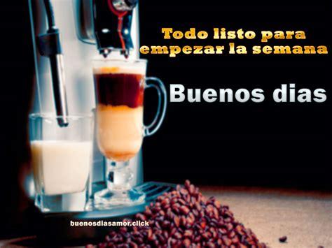 imagenes lunes y cafe las mas bellas imagenes con frases de buenos dias amor