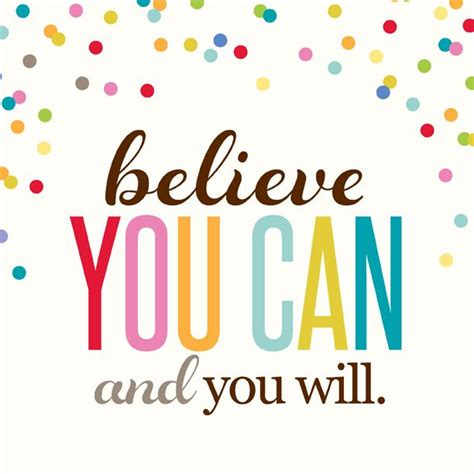 believe you can and you will quotescloud