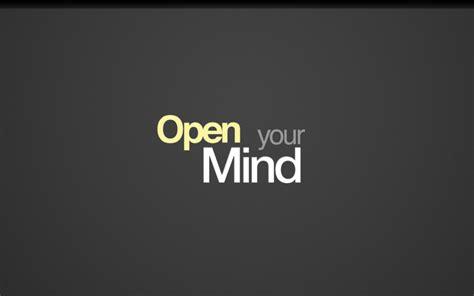 Open Your Mind open your mind wallpaper www pixshark images