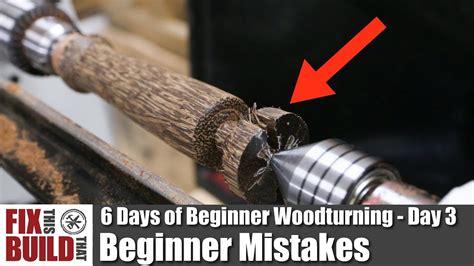 beginner mistakes lathe days beginner
