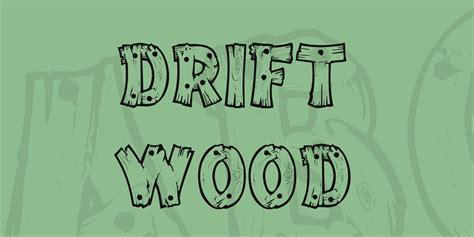 drift wood font  fonts