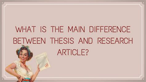difference between thesis and dissertation paper what is the difference between thesis and research article