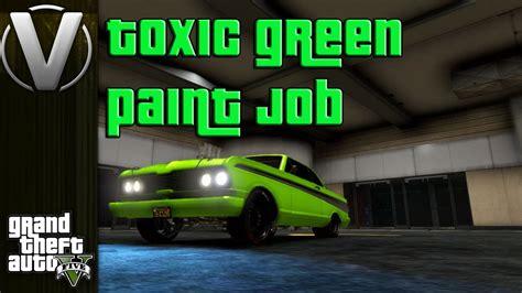 paint nite gta gta 5 toxic green paint gta 5 custom paint