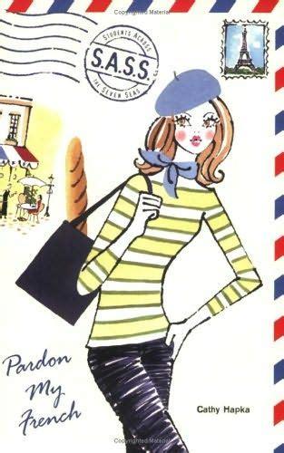 Novel Pardon My Cathy Hapka pardon my s a s s students across the seven seas
