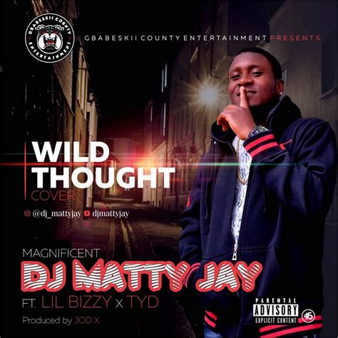 download mp3 wild thoughts download music mp3 dj matty jay ft lil and tyd wild