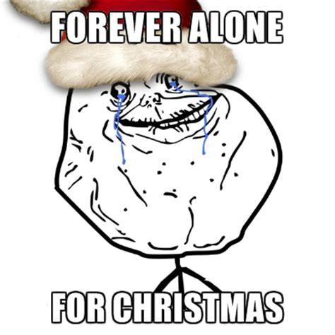 Forever Alone Memes - original funny gifs and memes forever alone for christmas