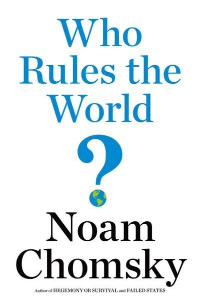 who rules the world by noam chomsky philo on books