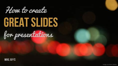 How To Create Great Slides For Presentations Make Cool Powerpoints