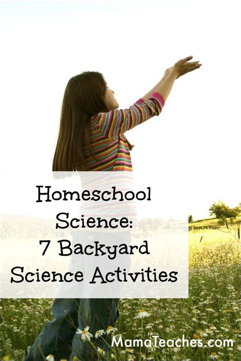 backyard science games homeschool science 7 backyard science activities