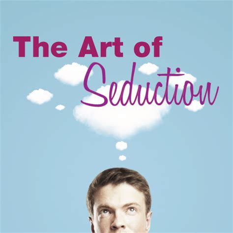 the art of seduction the art of seduction