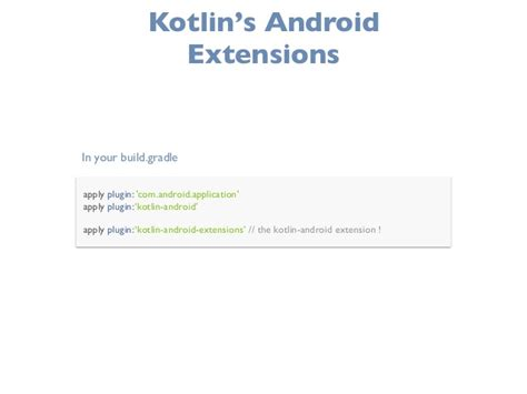 Android Kotlin Extensions by Develop Your Next App With Kotlin Androidmakersfr 2017
