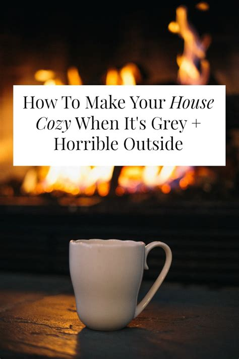 how to make a house cozy how to make your house cozy