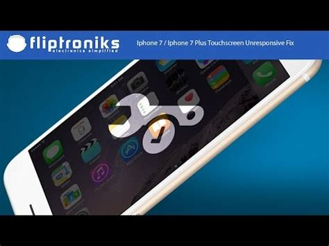 iphone 7 iphone 7 plus touchscreen unresponsive fix fliptroniks