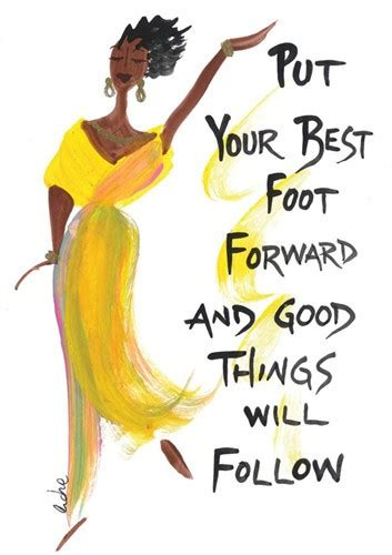 best foot forward put your best foot forward quotes quotesgram