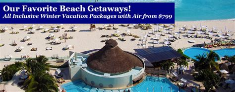 All Inclusive Weekend Getaways Cruise Travel Experts All Inclusive Winter Vacation