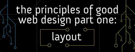 layout design principles web development the principles of good web design part 1 layout tom