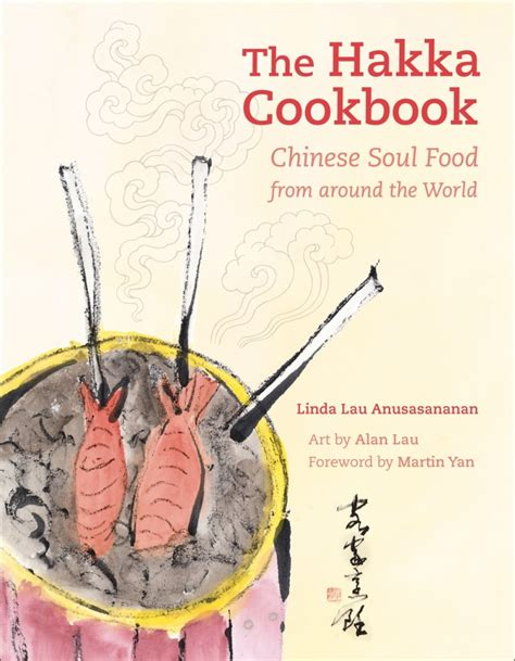 the comfort food cookbook around the world in 40 recipes ã food to give you the feel factor books the hakka cookbook soul food from around the