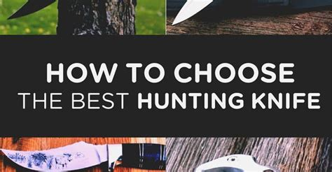 how to choose the right knife for the job simple bites best hunting knife reviews and guide 2016 by bravehunters